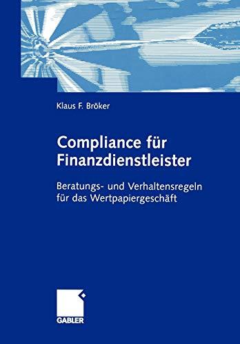 9783322870063: Compliance für Finanzdienstleister: Beratungs- und Verhaltensregeln für das Wertpapiergeschäft