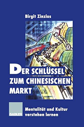 9783322871107: Der Schlüssel zum chinesischen Markt: Mentalität und Kultur verstehen lernen