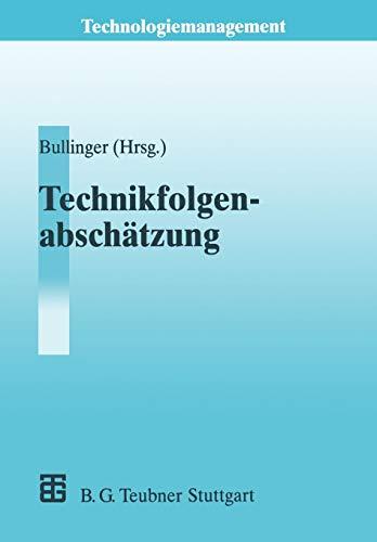 9783322871947: Technikfolgenabschätzung (TA) (Technologiemanagement - Wettbewerbsfähige Technologieentwicklung und Arbeitsgestaltung) (German Edition)