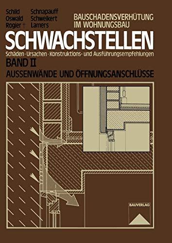 9783322872142: Schwachstellen: Schäden, Ursachen, Konstruktions- und Ausführungsempfehlungen. Band II. Außenwände und Öffnungsanschlüsse: 2