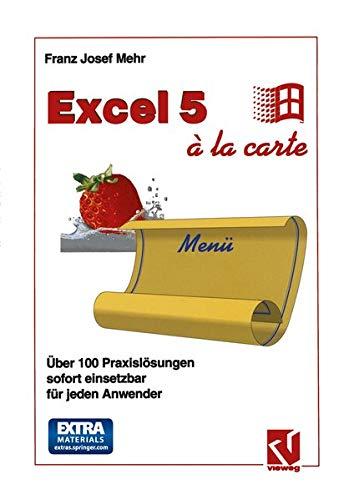 Excel 5 à la Carte: Franz Josef Mehr