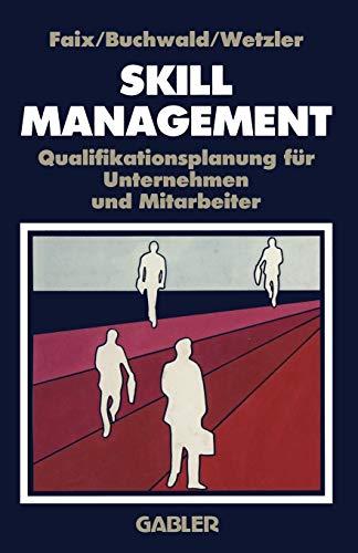 9783322892027: Skill-Management: Qualifikationsplanung für Unternehmen und Mitarbeiter