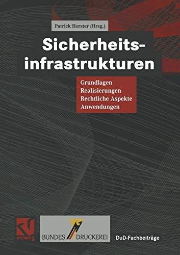 9783322898180: Sicherheitsinfrastrukturen: Grundlagen, Realisierungen, Rechtliche Aspekte, Anwendungen (DuD-Fachbeiträge)