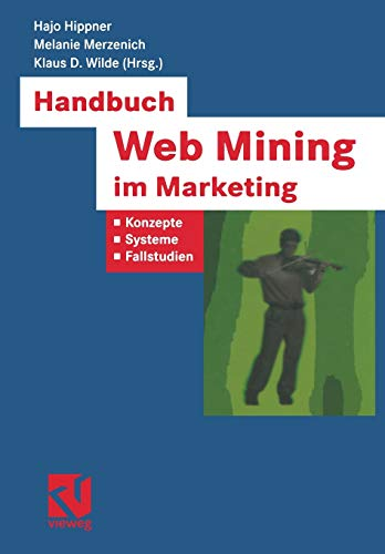 9783322898722: Handbuch Web Mining im Marketing: Konzepte, Systeme, Fallstudien (XBusiness Computing) (German Edition)