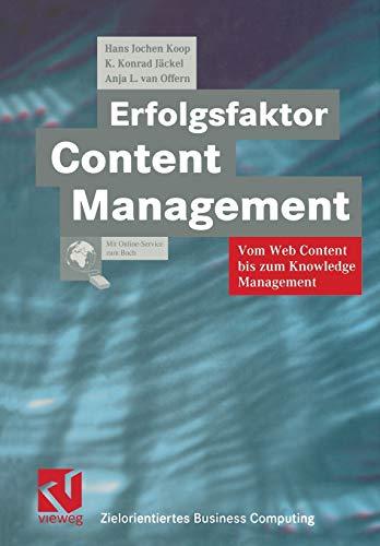 9783322899132: Erfolgsfaktor Content Management: Vom Web Content bis zum Knowledge Management (Zielorientiertes Business Computing)