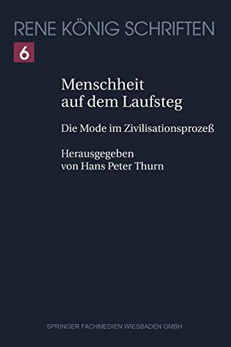 9783322899729: Menschheit auf dem Laufsteg: Die Mode im Zivilisationsprozeß (René König Schriften. Ausgabe letzter Hand) (German Edition)