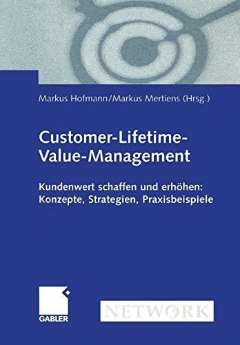 9783322902191: Customer-Lifetime-Value-Management: Kundenwert schaffen und erhöhen: Konzepte, Strategien, Praxisbeispiele (German Edition)