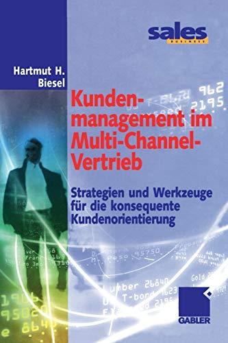 Kundenmanagement im Multi-Channel-Vertrieb: Hartmut H. Biesel