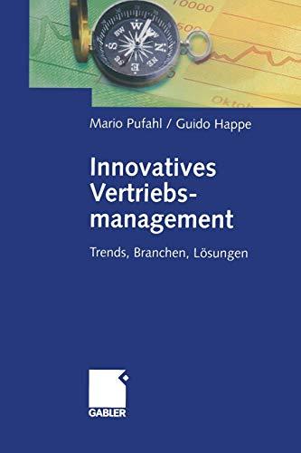 Innovatives Vertriebsmanagement. Trends, Branchen, LÃ sungen: MARIO PUFAHL