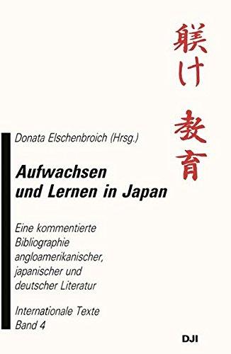 9783322914668: Aufwachsen und Lernen in Japan: Eine kommentierte Bibliographie angloamerikanischer, japanischer und deutscher Literatur (Internationale Texte) (Volume 4) (German Edition)