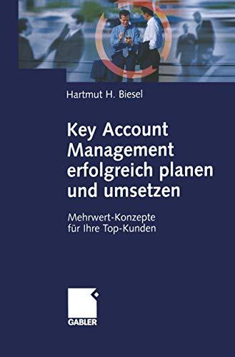 9783322920966: Key Account Management erfolgreich planen und umsetzen: Mehrwert-Konzepte für Ihre Top-Kunden