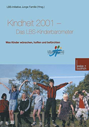 Kindheit 2001 Das LBS-Kinderbarometer : Was Kinder: LBS-Initiative Junge Familie