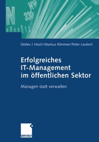 Erfolgreiches IT-Management im öffentlichen Sektor: Detlev J. Hoch