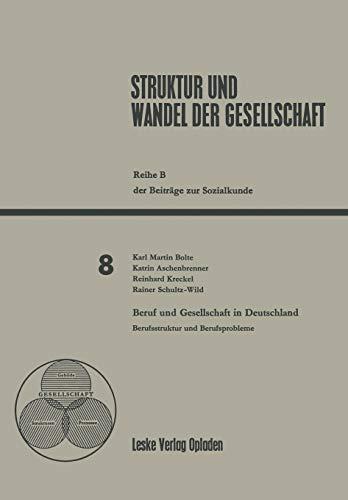 9783322924643: Beruf und Gesellschaft in Deutschland: Berufsstruktur und Berufsprobleme