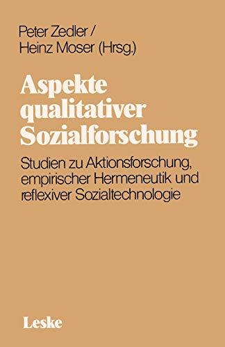 9783322924933: Aspekte Qualitativer Sozialforschung: Studien Zu Aktionsforschung, Empirischer Hermeneutik Und Reflexiver Sozialtechnologie