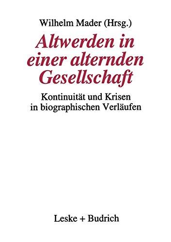 Altwerden in Einer Alternden Gesellschaft: Wilhelm Mader