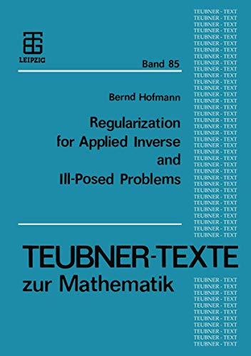 9783322930354: Regularization for Applied Inverse and Ill-Posed Problems: A Numerical Approach (Teubner-Texte zur Mathematik) (German Edition)