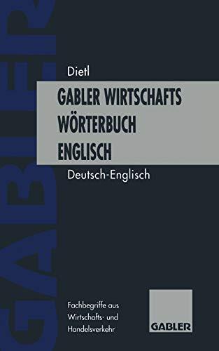 9783322948472: Wirtschaftswörterbuch / Commercial Dictionary: Wörterbuch für den Wirtschafts- und Handelsverkehr  einschließlich der Terminologie der Europäischen ...  Part I: German  English (German Edition)