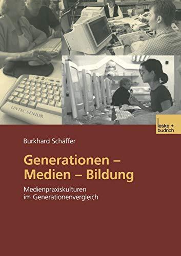9783322949974: Generationen ― Medien ― Bildung: Medienpraxiskulturen im Generationenvergleich