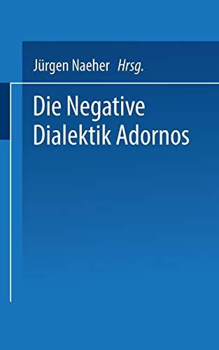 9783322954671: Die Negative Dialektik Adornos: Einführung ― Dialog (Universitätstaschenbücher) (German Edition)