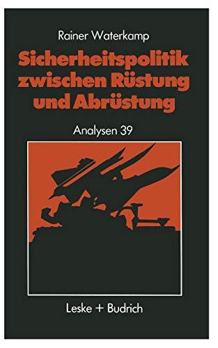 9783322954916: Sicherheitspolitik zwischen Rüstung und Abrüstung: Geschichte ― Begriffe ― Probleme (Analysen) (German Edition)
