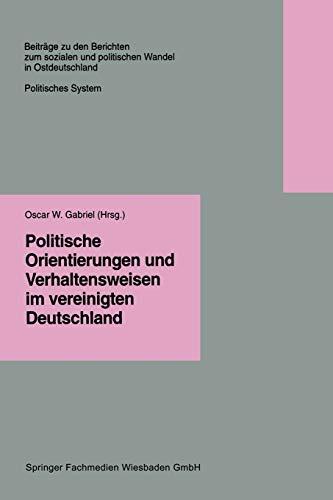 9783322958709: Politische Orientierungen und Verhaltensweisen im vereinigten Deutschland (Beiträge zu den Berichten der Kommision für die Erforschung des sozialen ... Bundesländern e.V. (KSPW)) (German Edition)