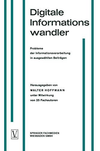 9783322961266: Digitale Informationswandler / Digital Information Processors / Dispositifs traitant des informations numériques: Probleme der ... le traitement d'informations (German Edition)