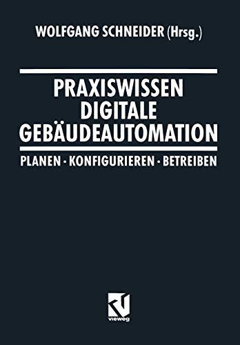 Praxiswissen Digitale Gebäudeautomation: Wolfgang Schneider (editor),