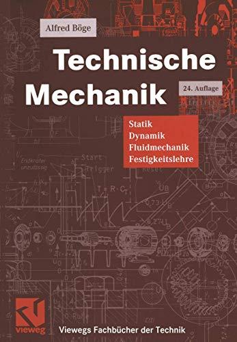 9783322969347: Technische Mechanik: Statik - Dynamik - Fluidmechanik - Festigkeitslehre (Viewegs Fachbücher der Technik)