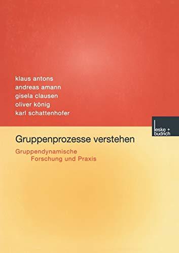 9783322975119: Gruppenprozesse verstehen: Gruppendynamische Forschung und Praxis