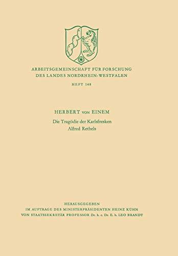 9783322983558: Die Tragödie der Karlsfresken Alfred Rethels (Arbeitsgemeinschaft für Forschung des Landes Nordrhein-Westfalen) (German Edition)