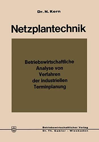 9783322983886: Netzplantechnik: Betriebswirtschaftliche Analyse von Verfahren der industriellen Terminplanung (German Edition)