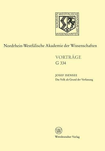 9783322987655: Das Volk als Grund der Verfassung: Mythos und Relevanz der Lehre von der verfassunggebenden Gewalt (Nordrhein-Westfälische Akademie der Wissenschaften) (German Edition)