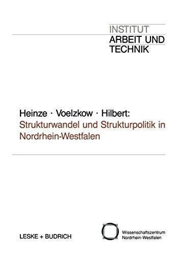 9783322999955: Strukturwandel und Strukturpolitik in Nordrhein-Westfalen: Entwicklungstrends und Forschungsperspektiven (Schriften des Institut Arbeit und Technik)