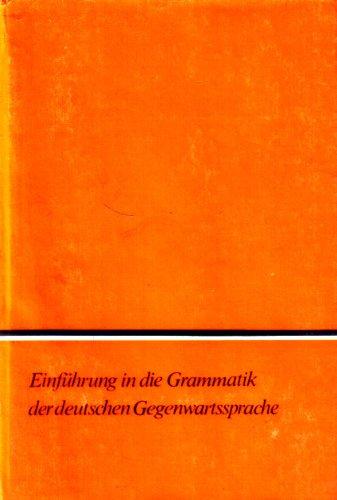 9783323001701: Einführung in die Grammatik der deutschen Gegenwartssprache