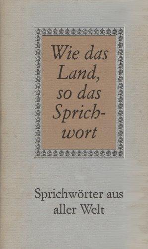9783323002692: Wie das Land, so das Sprichwort: Sprichwörter aus aller Welt (German Edition)