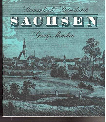 9783325001792: Romantische Reise durch Sachsen: Einhundertfünfzig Jahre zurück in das Zeitalter zwischen Postkutsche und Eisenbahn, führt uns Georg Menchén, und ... Gesichter Sachsens (German Edition)