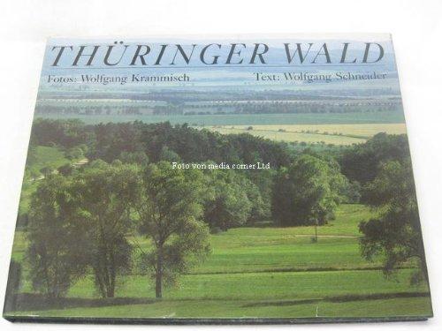 Thüringer Wald : mit Ausflügen in das Thüringer Schiefergebirge. Fotogr. Wolfgang Krammisch, Text schrieb Wolfgang Schneider. - Krammisch, Wolfgang und Wolfgang Schneider