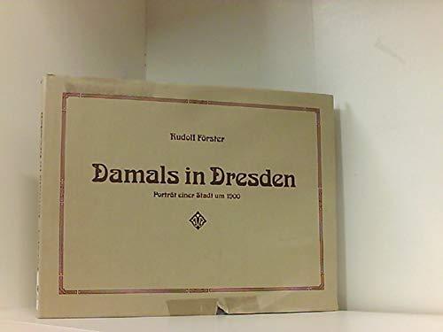 9783326001531: Damals in Dresden; Porträt einer Stadt um 1900