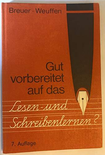 Gut vorbereitet auf das Lesen- und Schreibenlernen?.: Helmut Breuer; Maria