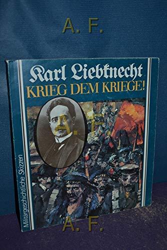 Karl Liebknecht - Krieg dem Kriege. Militärgeschichtliche: Schwarz, Helga