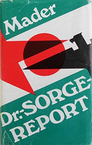 Dr.- Sorge Report Ein Dokumentarbericht über Kundschafter des Friedens mit ausgewählten Artikeln von Richard Sorge - Julius Mader