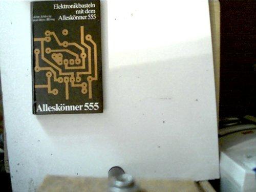 9783327002117: Elektronikbasteln mit dem Alleskönner 555