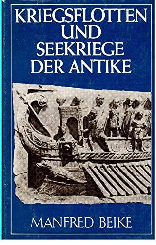 Kriegsflotten und Seekriege der Antike: Beike, Manfred