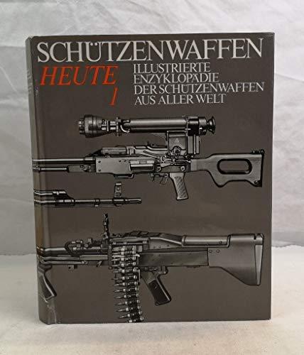 9783327005125: Schützenwaffen heute (1945-1985). Illustrierte Enzyklopädie der Schützenwaffen aus aller Welt