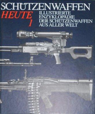 9783327005132: Schützenwaffen heute (1945-1985). Illustrierte Enzyklopädie der Schützenwaffen aus aller Welt. Band 1 und 2 (Livre en allemand)