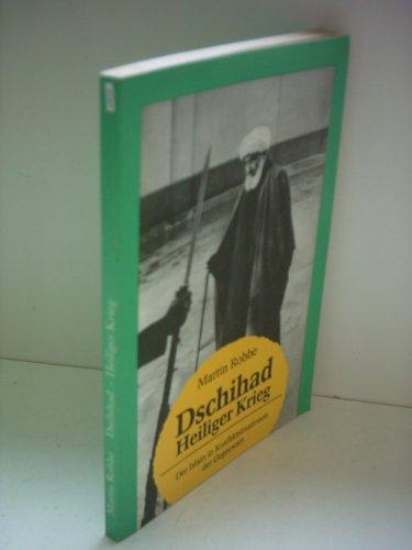 9783327006788: Dschihad - Heiliger Krieg - Der Islam in Konfliktsituationen der Gegenwart.