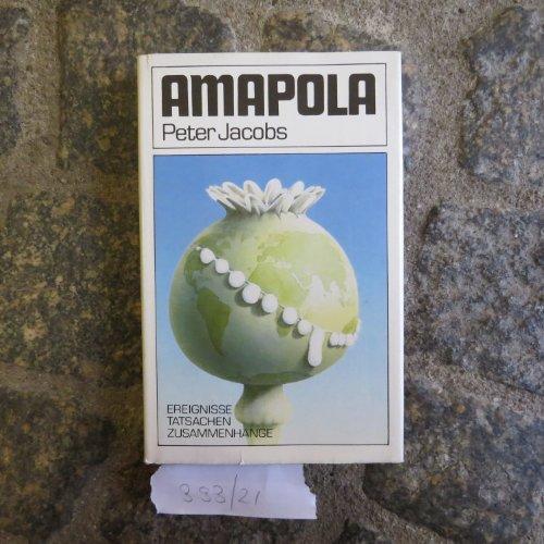 9783327008270: AMAPOLA. Die geheime Macht des Drogenimperiums. (Livre en allemand)