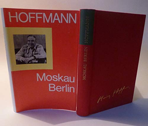 9783327008881: Moskau, Berlin: Erinnerungen an Freunde, Kampfgenossen und Zeitumstände (German Edition)