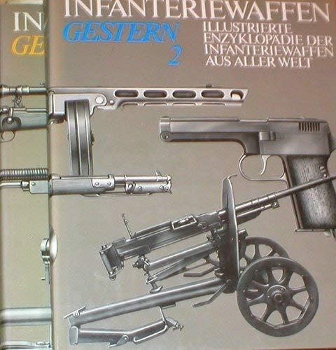 9783327010785: Infanteriewaffen gestern (1918-1945). Illustrierte Enzyklopädie der Infanteriewaffen aus aller Welt